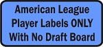American League Player Labels Only with No Draft Board